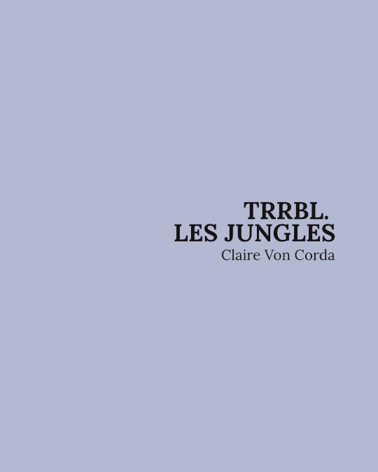 TRRBL. Les Jungles